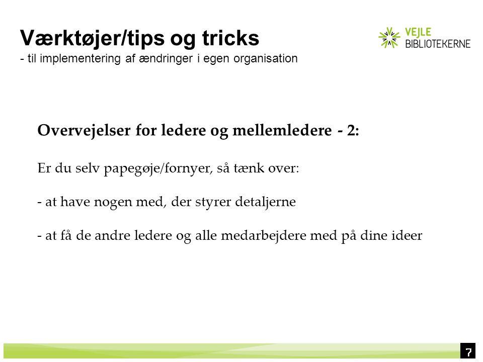 Værktøjer/tips og tricks - til implementering af ændringer i egen organisation