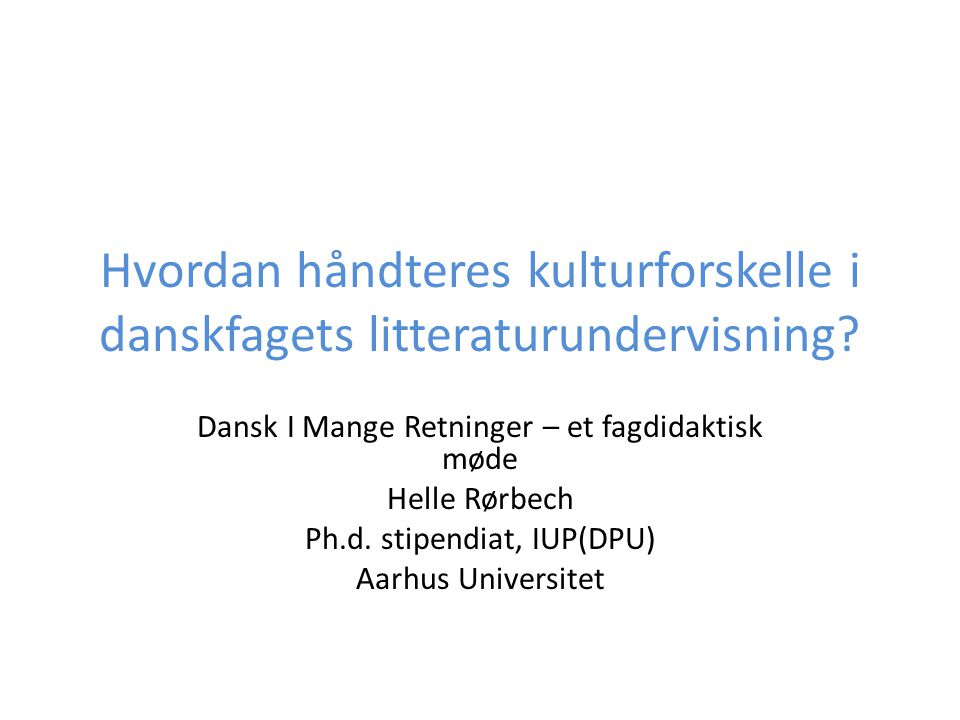 Hvordan håndteres kulturforskelle i danskfagets litteraturundervisning
