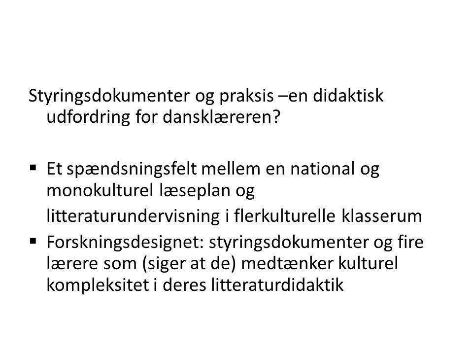 Styringsdokumenter og praksis –en didaktisk udfordring for dansklæreren
