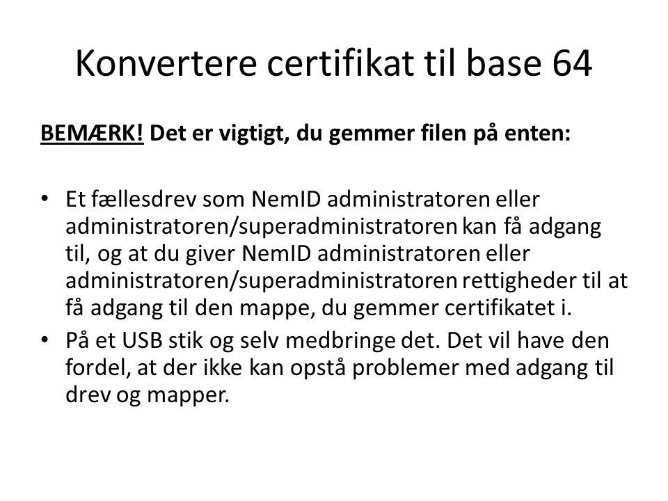 Konvertere certifikat til base 64