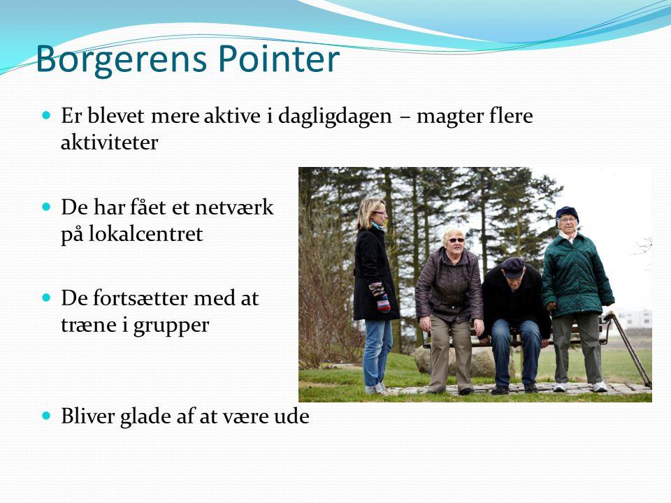 Borgerens Pointer Er blevet mere aktive i dagligdagen – magter flere aktiviteter. De har fået et netværk på lokalcentret.