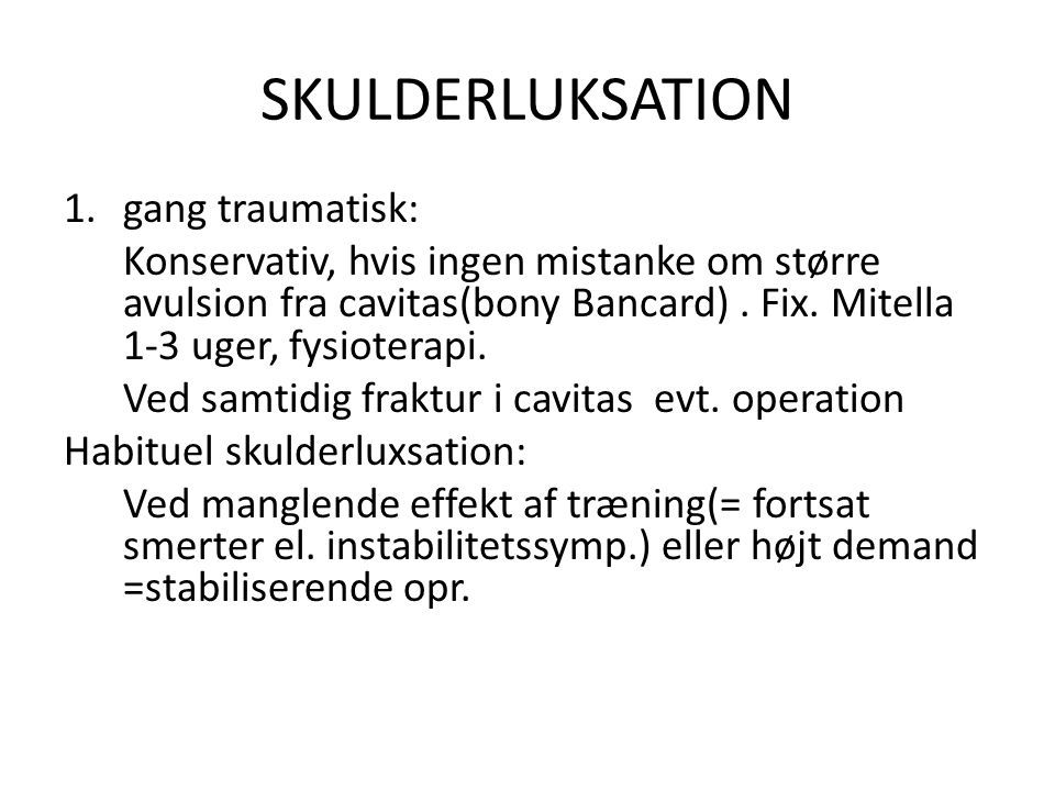 SKULDERLUKSATION gang traumatisk: