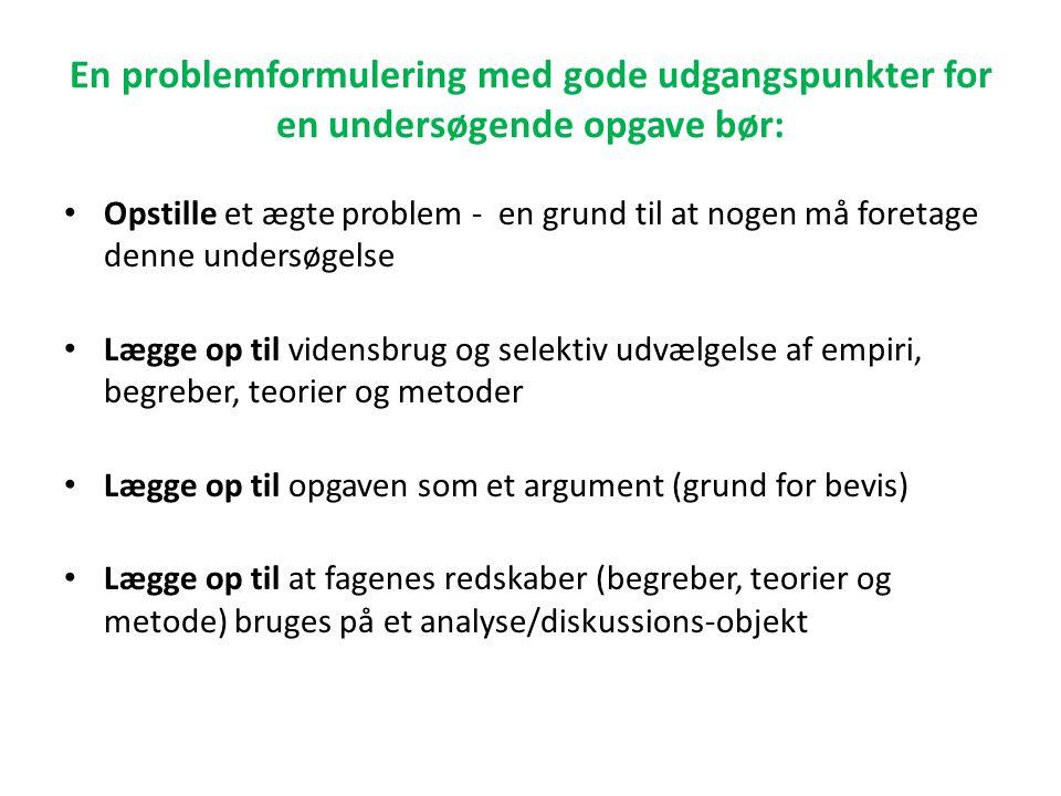 En problemformulering med gode udgangspunkter for en undersøgende opgave bør: