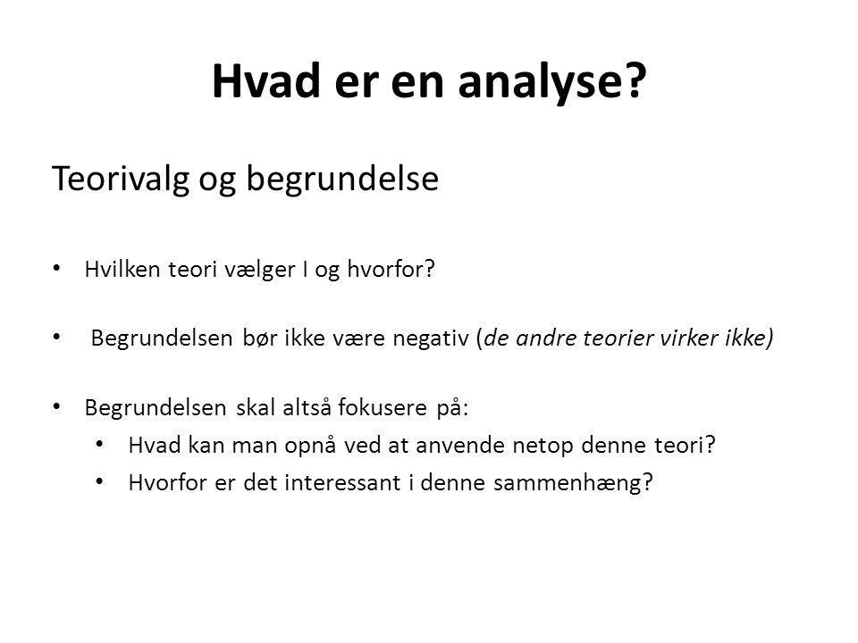 Hvad er en analyse Teorivalg og begrundelse