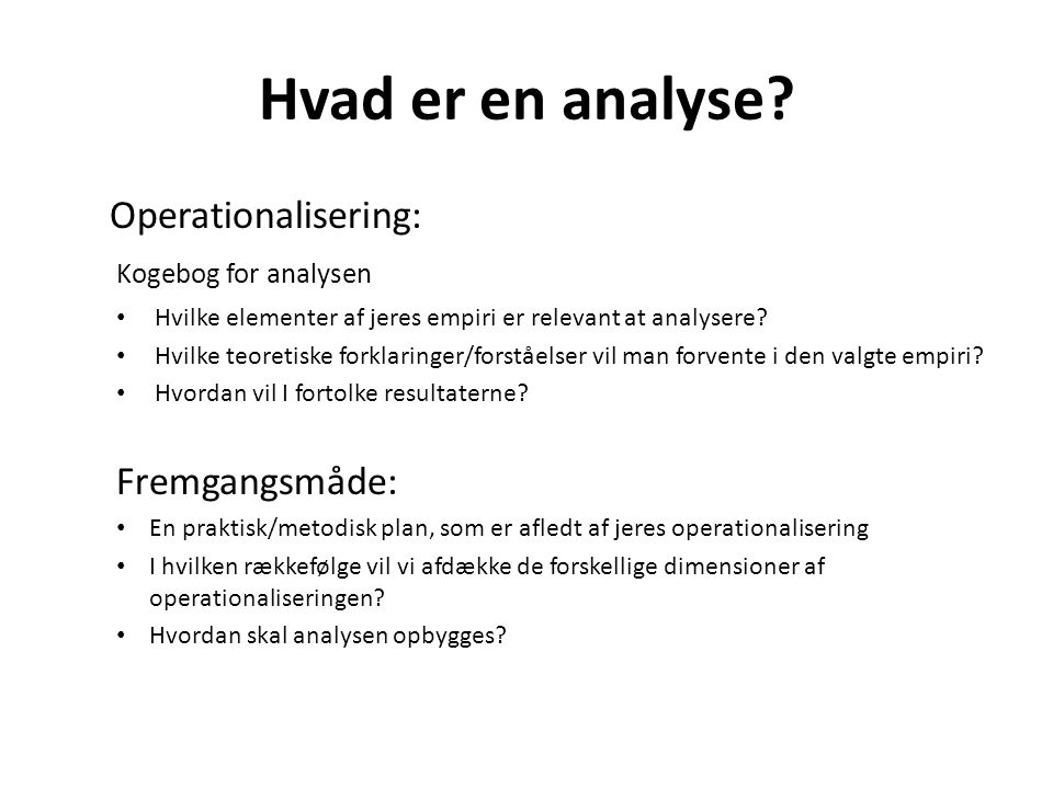 Hvad er en analyse Operationalisering: Kogebog for analysen
