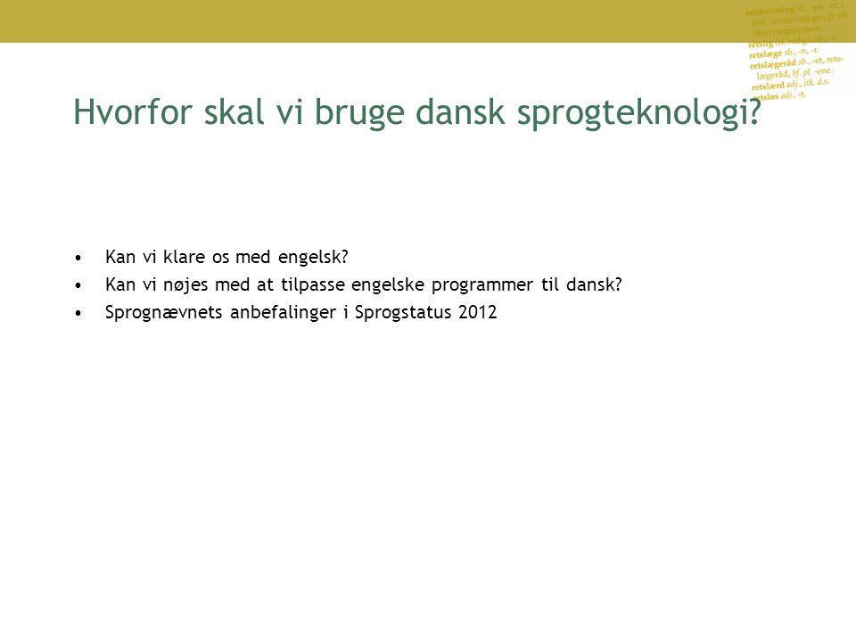 Hvorfor skal vi bruge dansk sprogteknologi