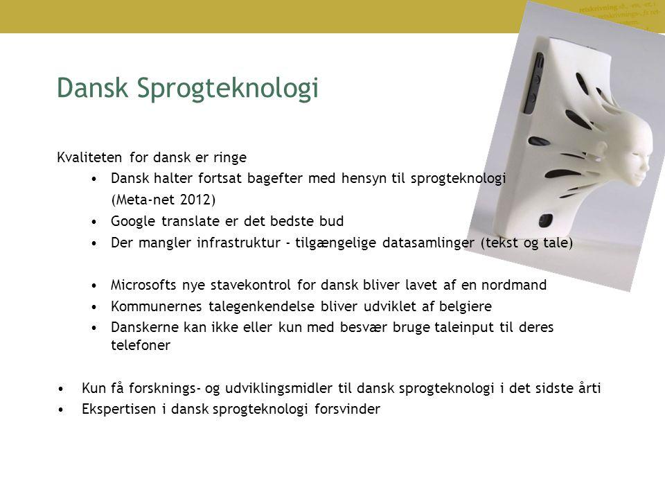 Dansk Sprogteknologi Kvaliteten for dansk er ringe