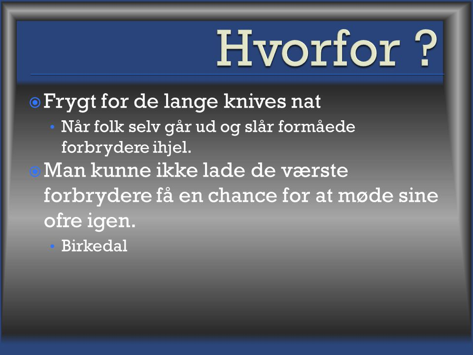 Hvorfor Frygt for de lange knives nat