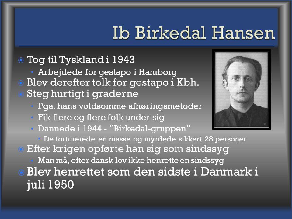 Ib Birkedal Hansen Blev henrettet som den sidste i Danmark i juli 1950