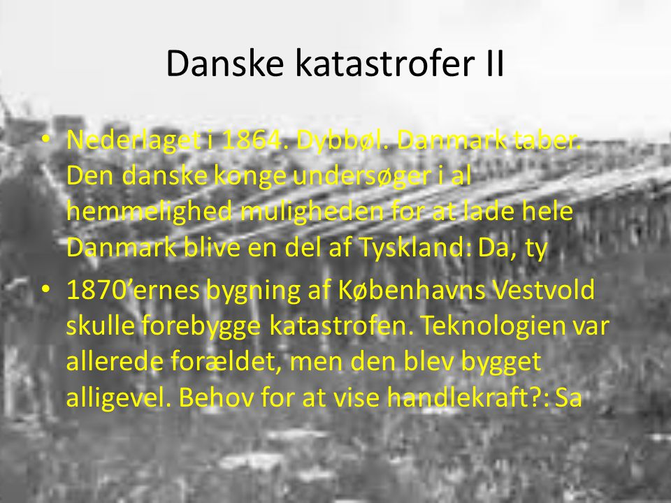 Danske katastrofer II