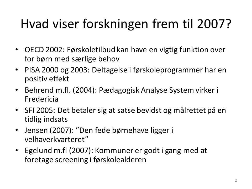 Hvad viser forskningen frem til 2007