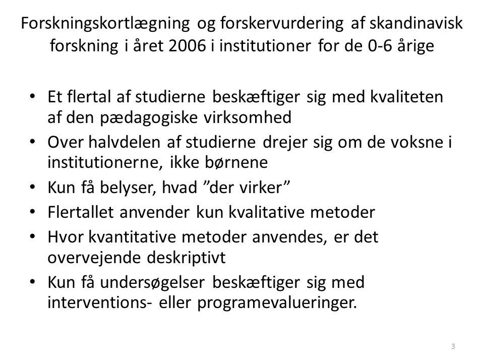 Forskningskortlægning og forskervurdering af skandinavisk forskning i året 2006 i institutioner for de 0-6 årige