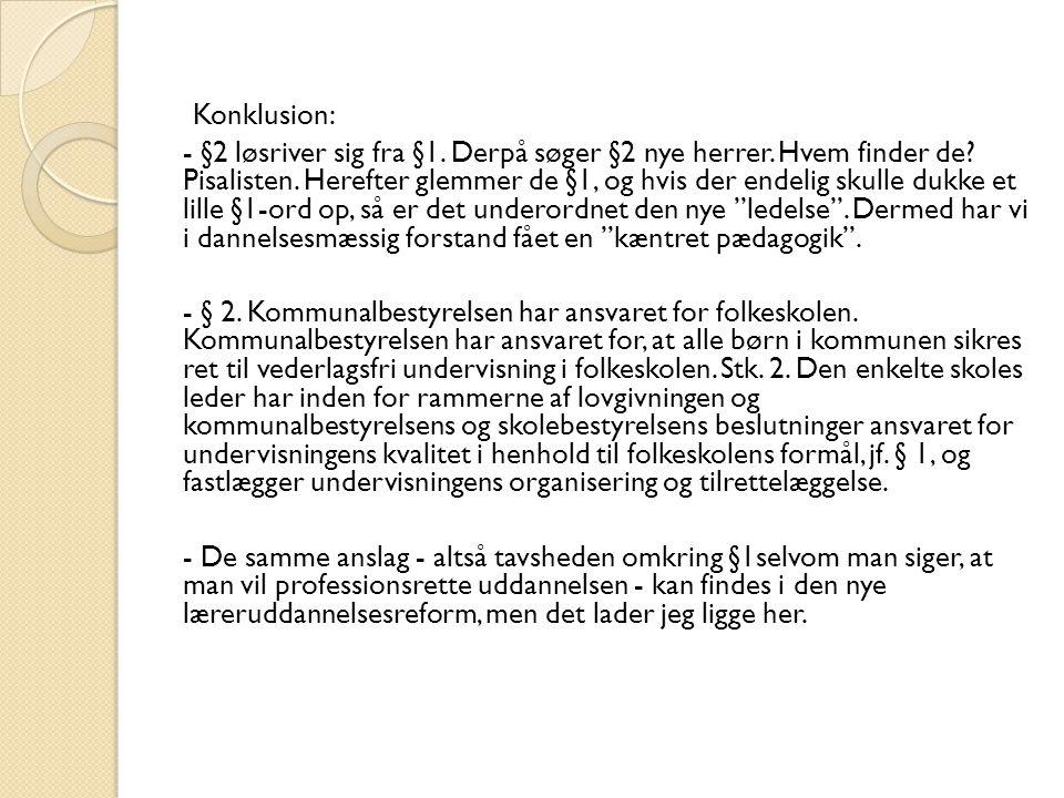 Konklusion: - §2 løsriver sig fra §1. Derpå søger §2 nye herrer