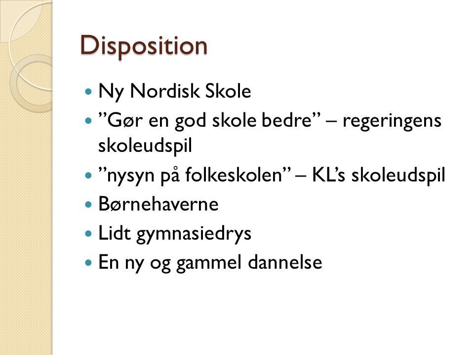 Disposition Ny Nordisk Skole