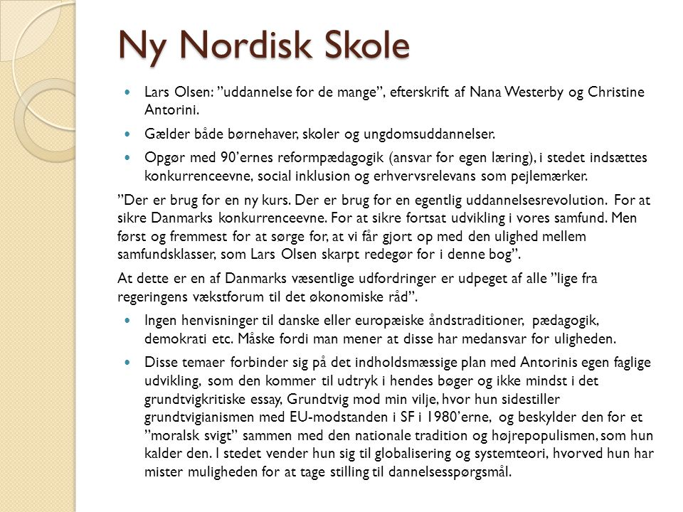 Ny Nordisk Skole Lars Olsen: uddannelse for de mange , efterskrift af Nana Westerby og Christine Antorini.