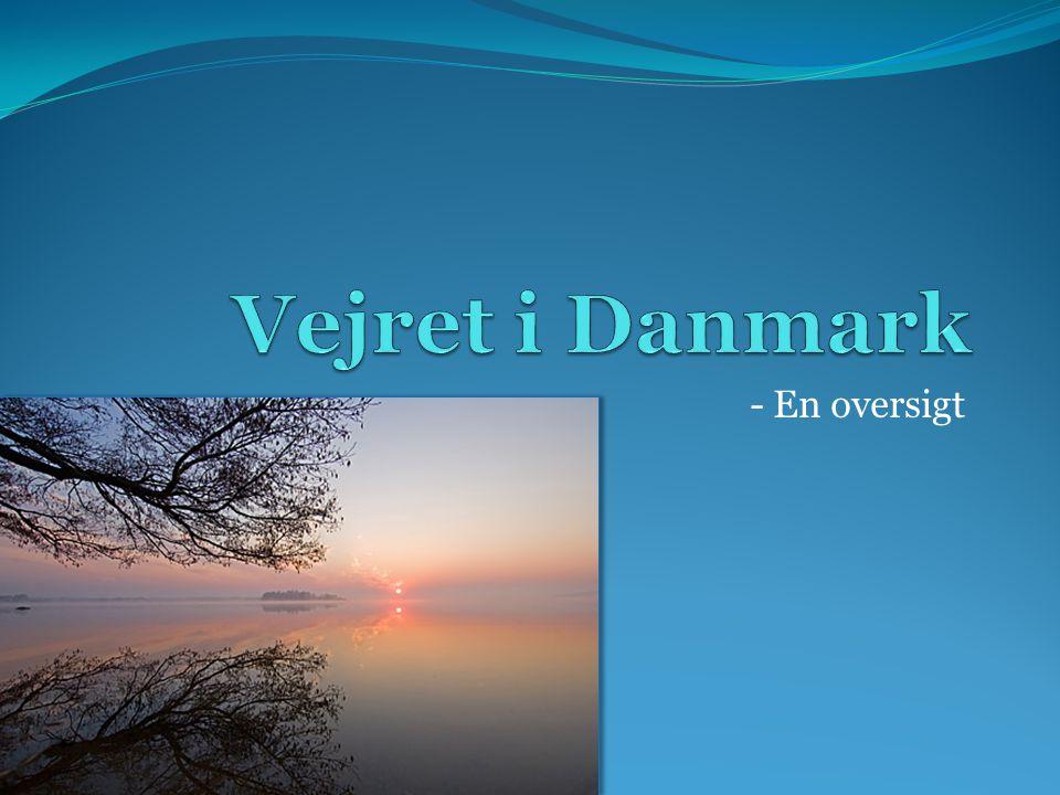 Vejret i Danmark - En oversigt