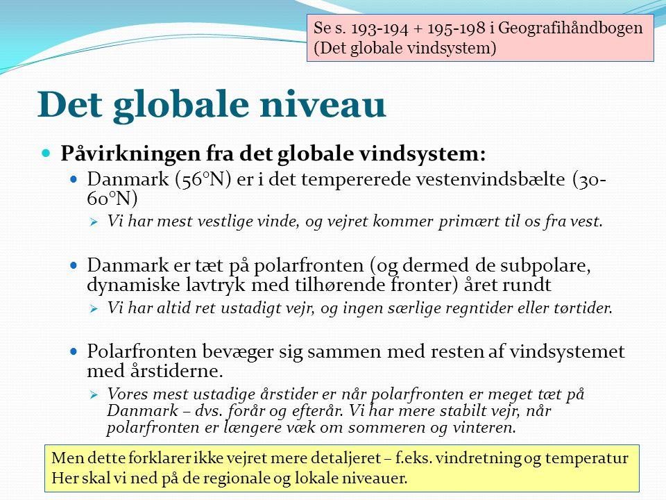 Det globale niveau Påvirkningen fra det globale vindsystem: