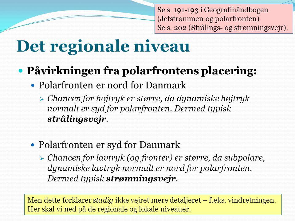 Det regionale niveau Påvirkningen fra polarfrontens placering: