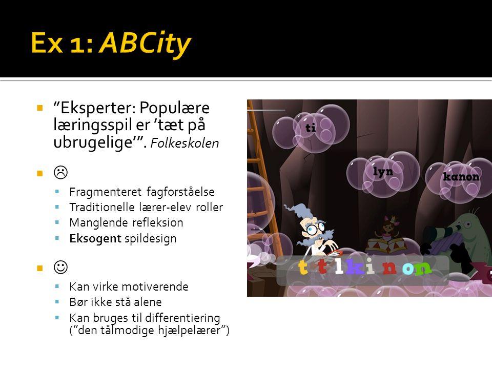Ex 1: ABCity Eksperter: Populære læringsspil er 'tæt på ubrugelige' . Folkeskolen.  Fragmenteret fagforståelse.