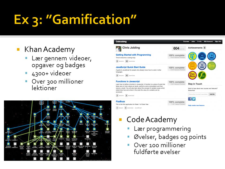 Ex 3: Gamification Khan Academy Code Academy
