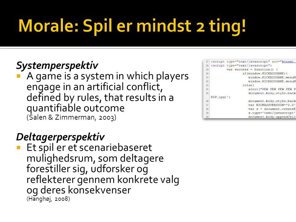 Morale: Spil er mindst 2 ting!