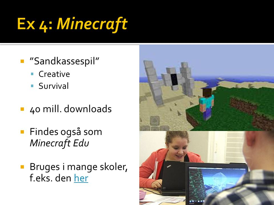 Ex 4: Minecraft Sandkassespil 40 mill. downloads