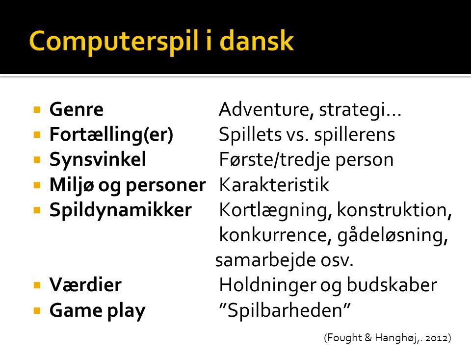 Computerspil i dansk Genre Adventure, strategi…