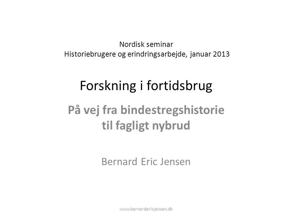 På vej fra bindestregshistorie til fagligt nybrud Bernard Eric Jensen