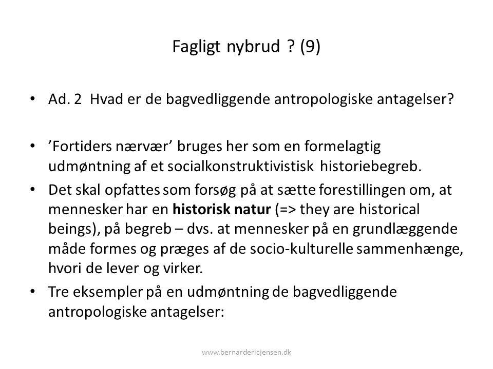 Fagligt nybrud (9) Ad. 2 Hvad er de bagvedliggende antropologiske antagelser
