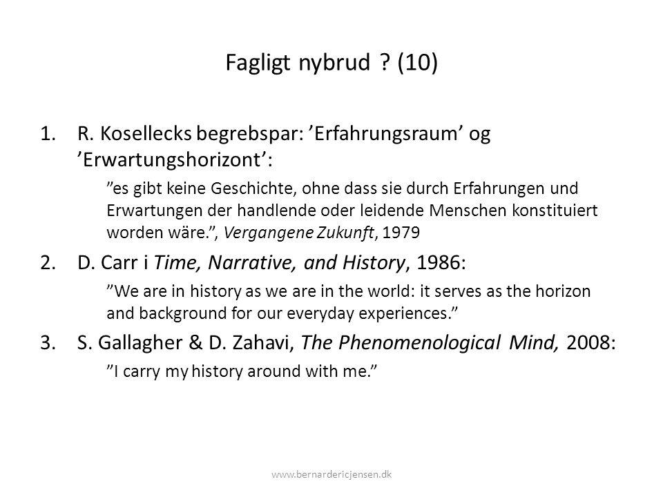 Fagligt nybrud (10) R. Kosellecks begrebspar: 'Erfahrungsraum' og 'Erwartungshorizont':