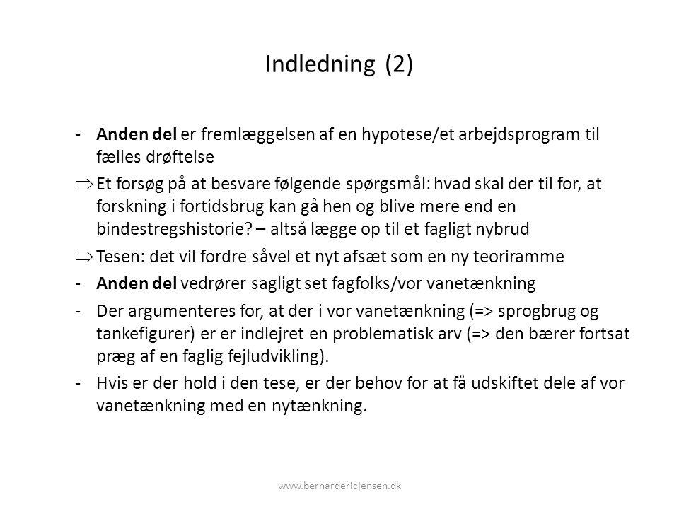 Indledning (2) Anden del er fremlæggelsen af en hypotese/et arbejdsprogram til fælles drøftelse.