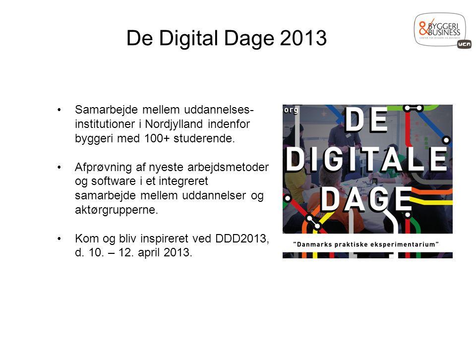 De Digital Dage 2013 Samarbejde mellem uddannelses-institutioner i Nordjylland indenfor byggeri med 100+ studerende.