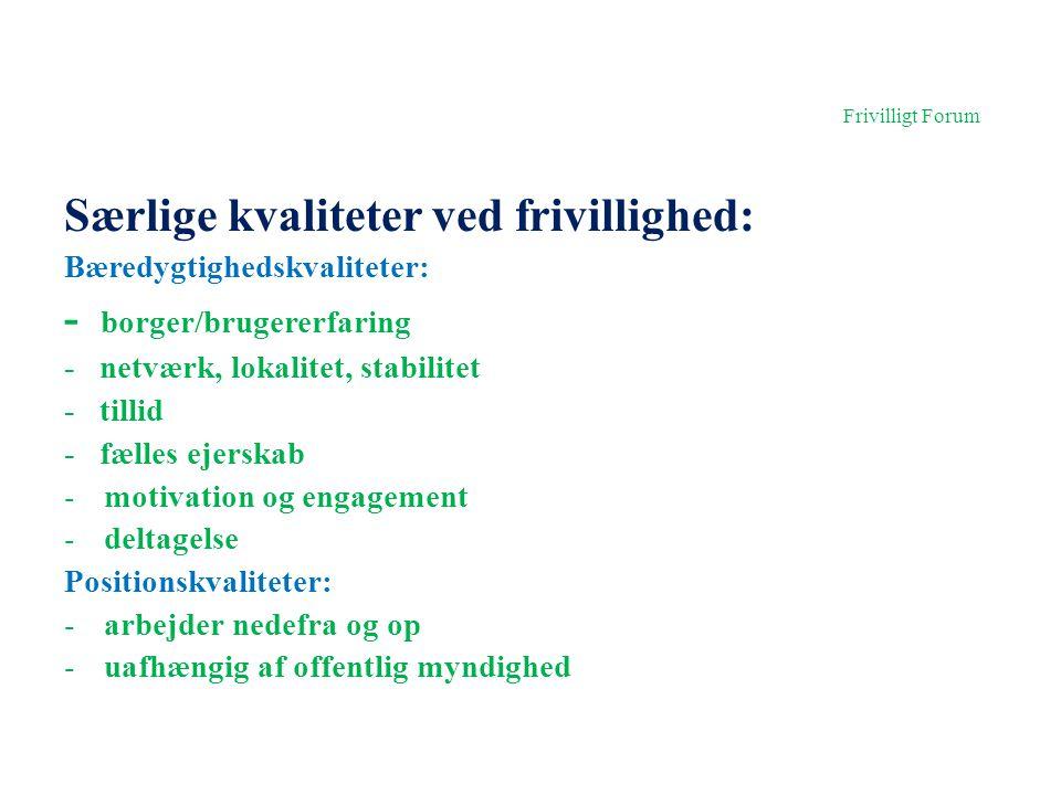 Frivilligt Forum Særlige kvaliteter ved frivillighed: