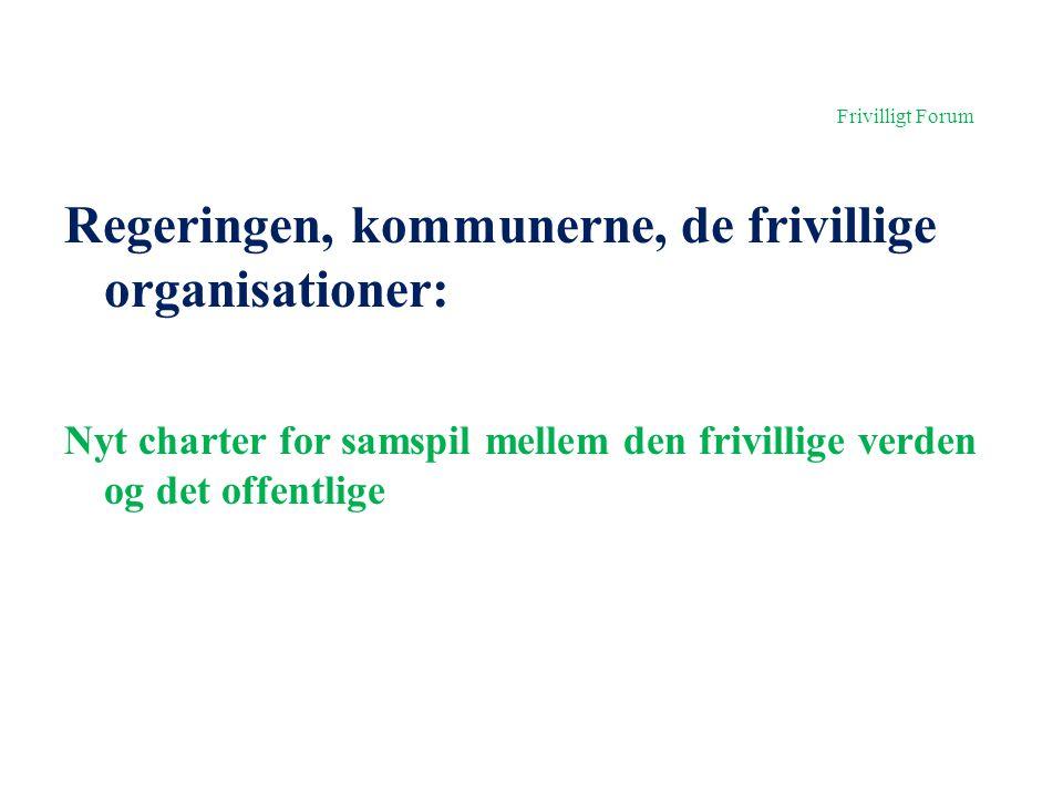 Frivilligt Forum Regeringen, kommunerne, de frivillige organisationer: