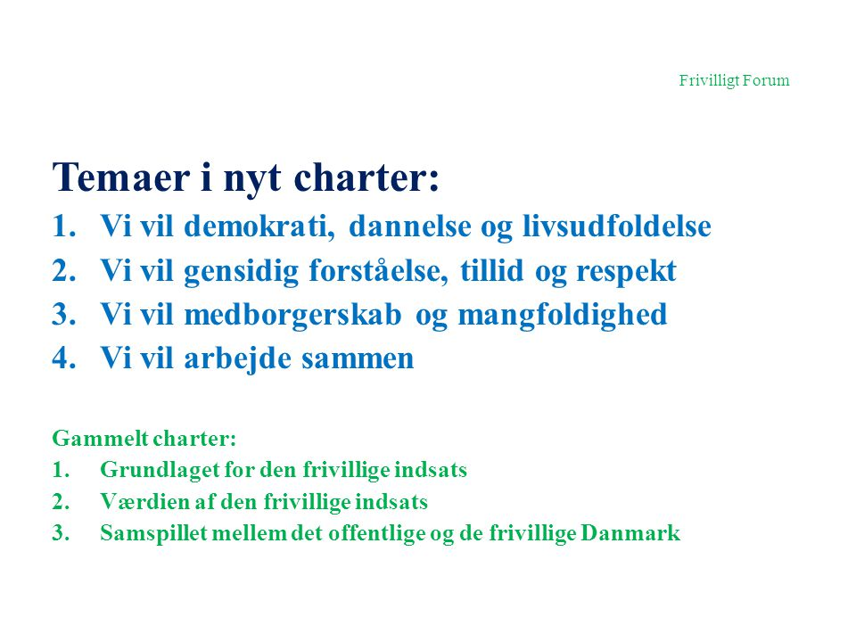 Temaer i nyt charter: Vi vil demokrati, dannelse og livsudfoldelse