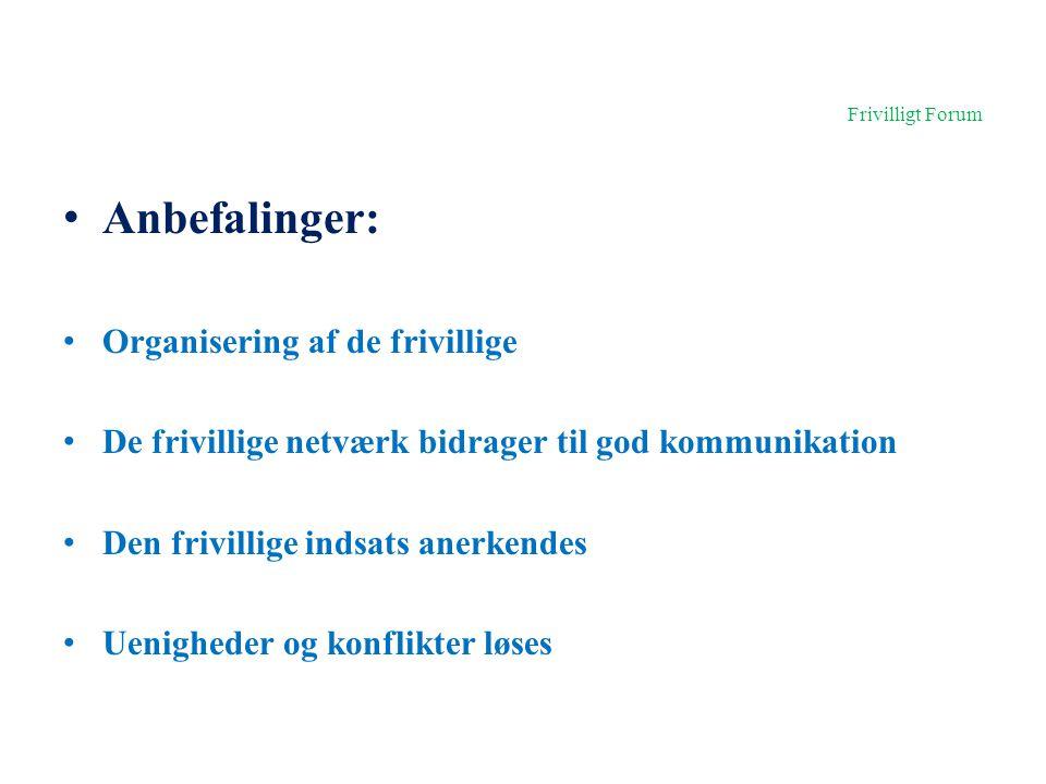 Frivilligt Forum Anbefalinger: Organisering af de frivillige