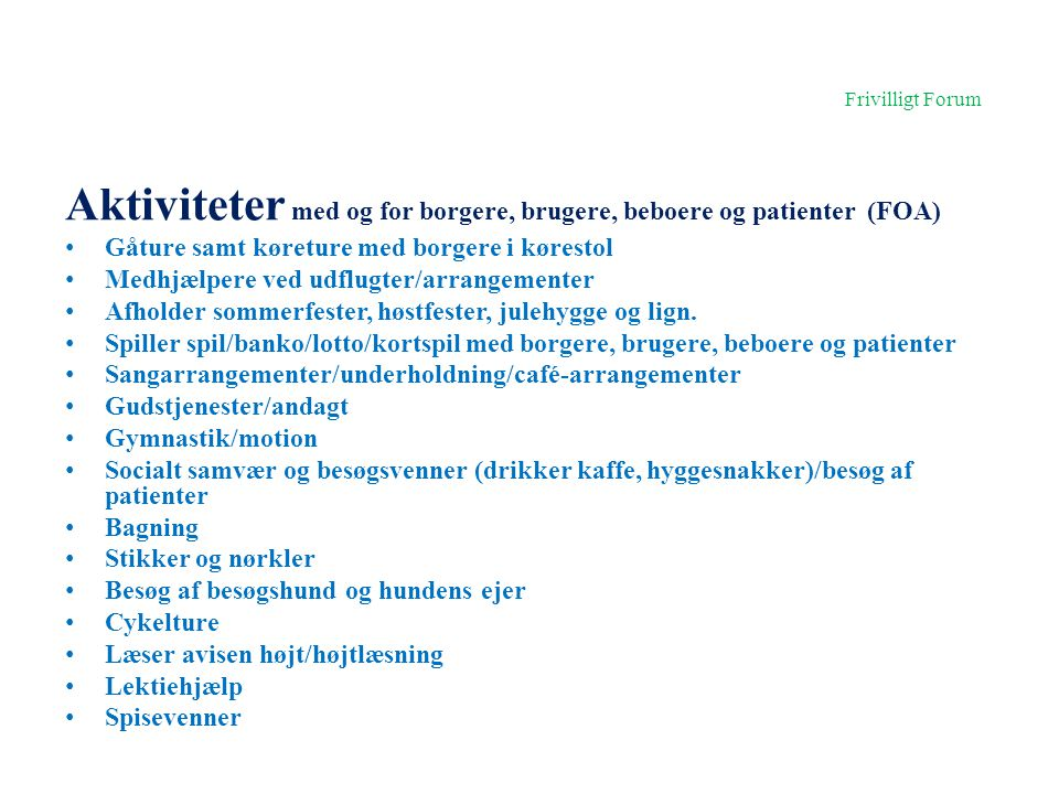 Aktiviteter med og for borgere, brugere, beboere og patienter (FOA)