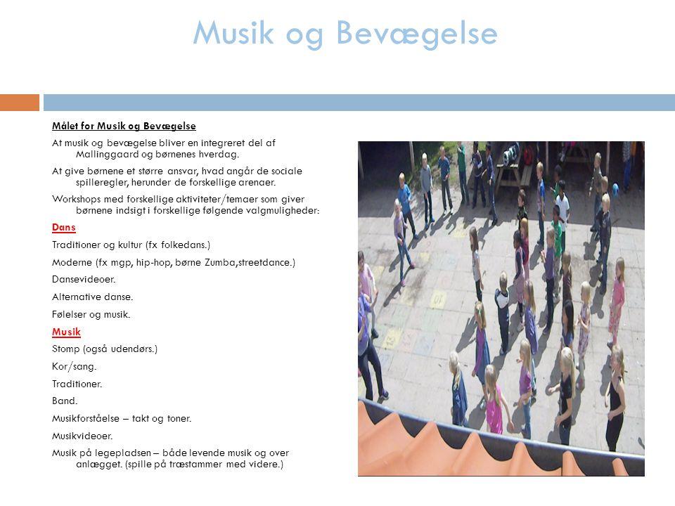 Musik og Bevægelse Målet for Musik og Bevægelse