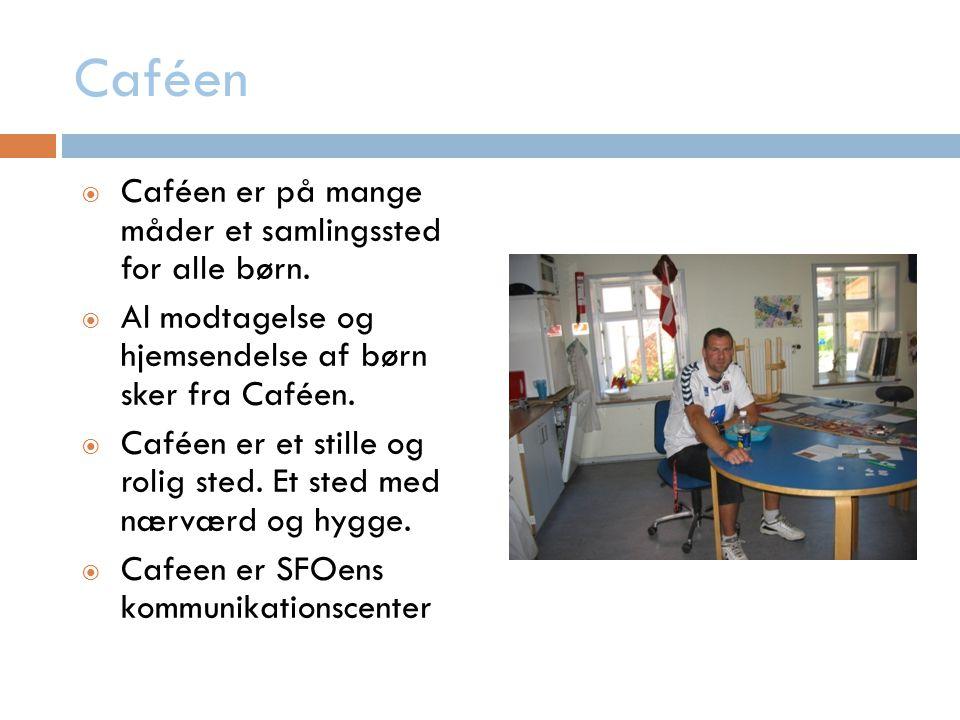 Caféen Caféen er på mange måder et samlingssted for alle børn.