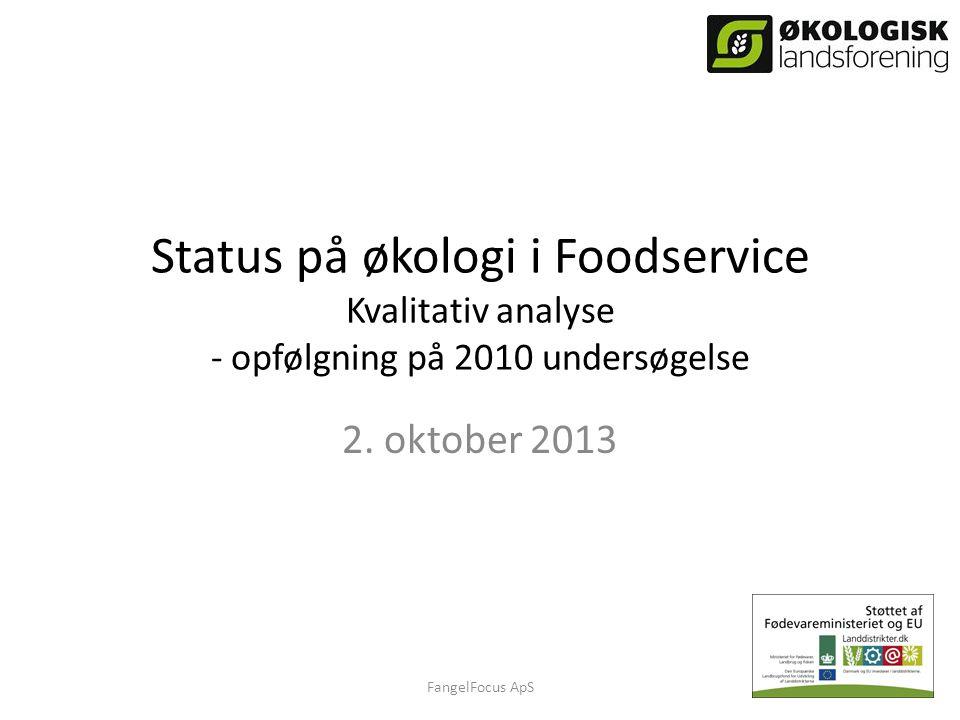 Status på økologi i Foodservice Kvalitativ analyse - opfølgning på 2010 undersøgelse