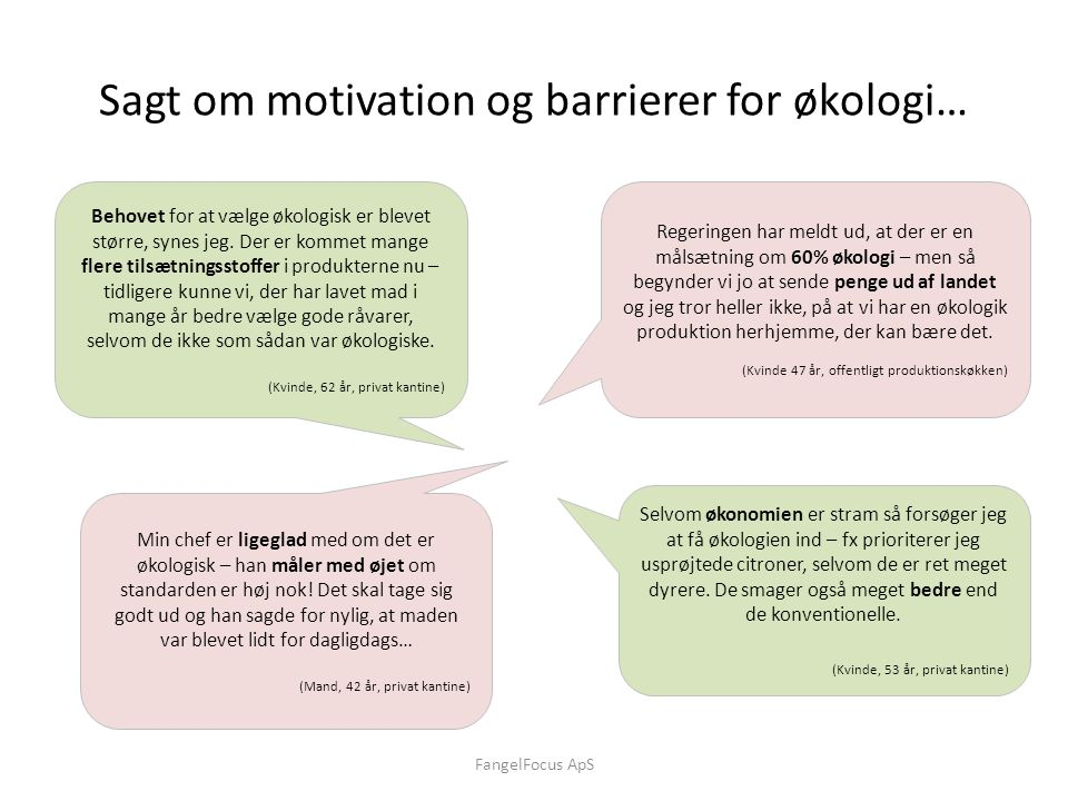 Sagt om motivation og barrierer for økologi…