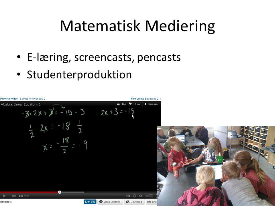 Matematisk Mediering E-læring, screencasts, pencasts