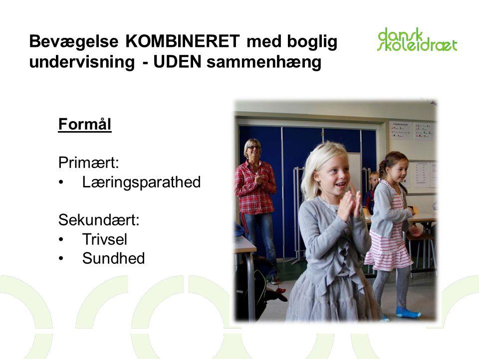 Bevægelse KOMBINERET med boglig undervisning - UDEN sammenhæng