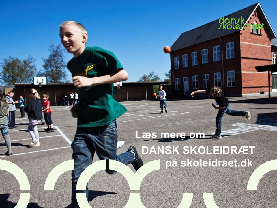 Læs mere om DANSK SKOLEIDRÆT på skoleidraet.dk