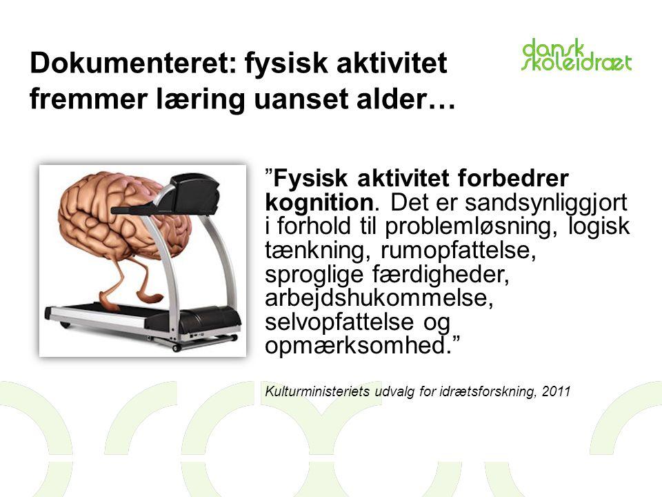 Dokumenteret: fysisk aktivitet fremmer læring uanset alder…