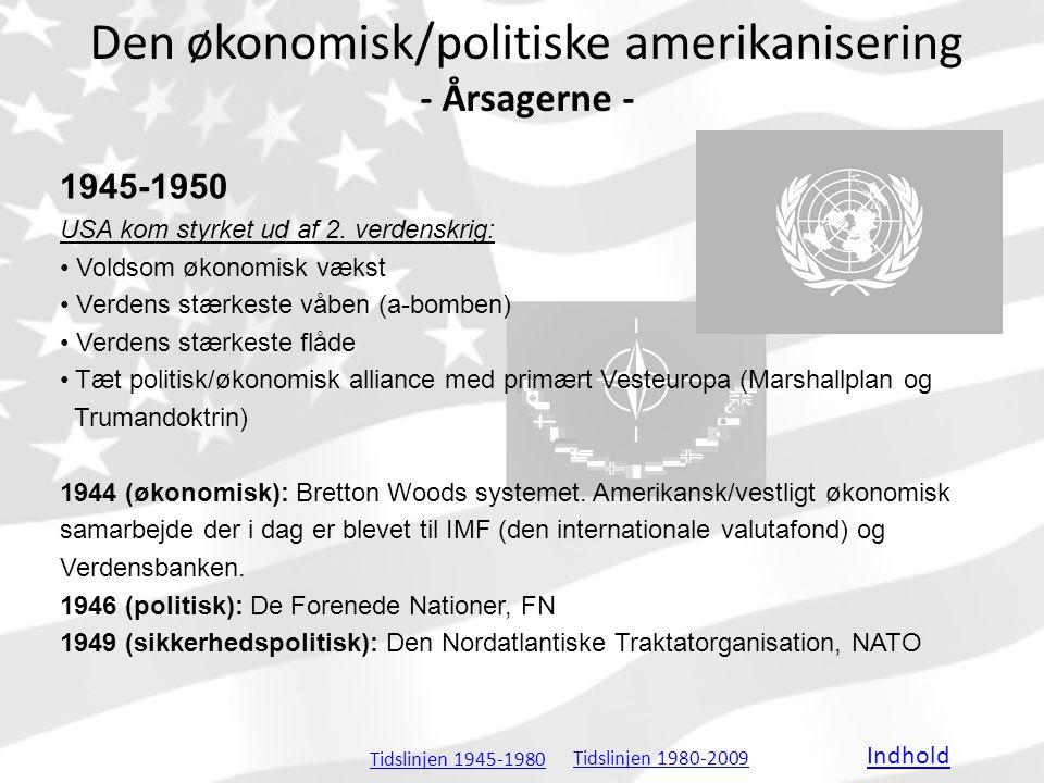 Den økonomisk/politiske amerikanisering - Årsagerne -