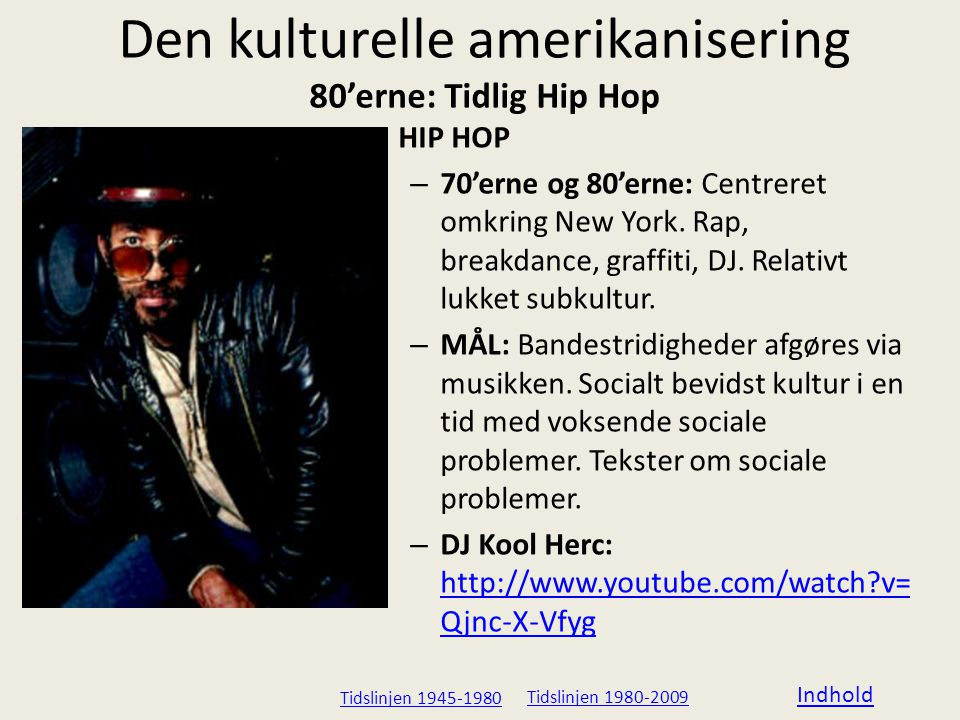 Den kulturelle amerikanisering 80'erne: Tidlig Hip Hop