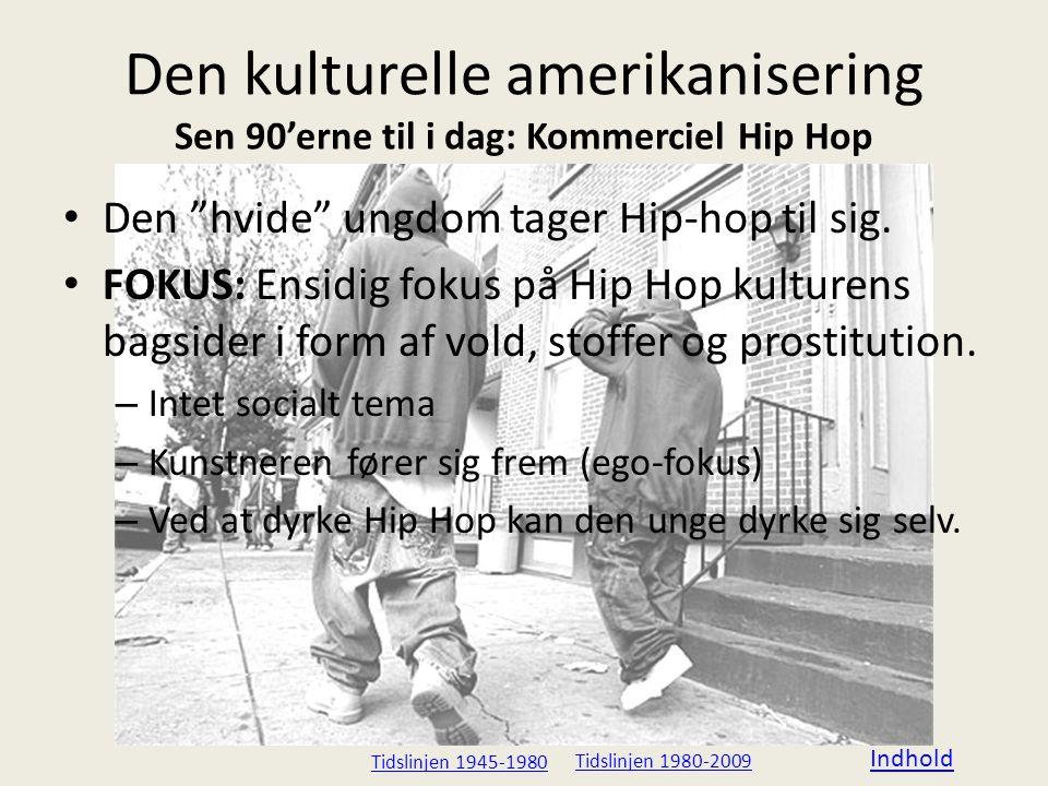 Den kulturelle amerikanisering Sen 90'erne til i dag: Kommerciel Hip Hop