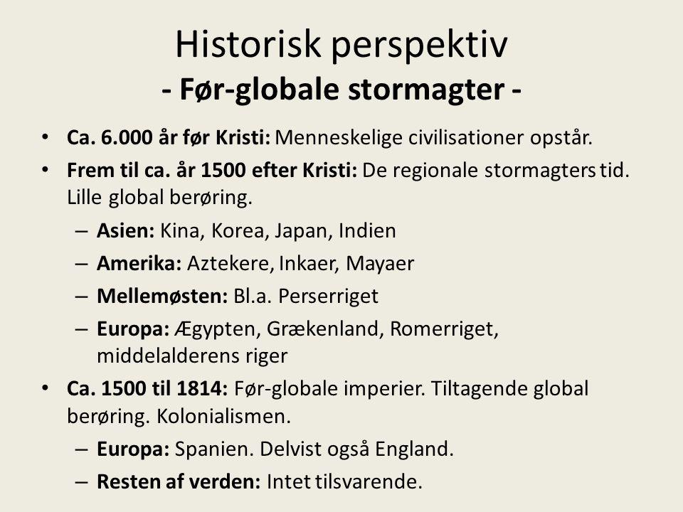 Historisk perspektiv - Før-globale stormagter -