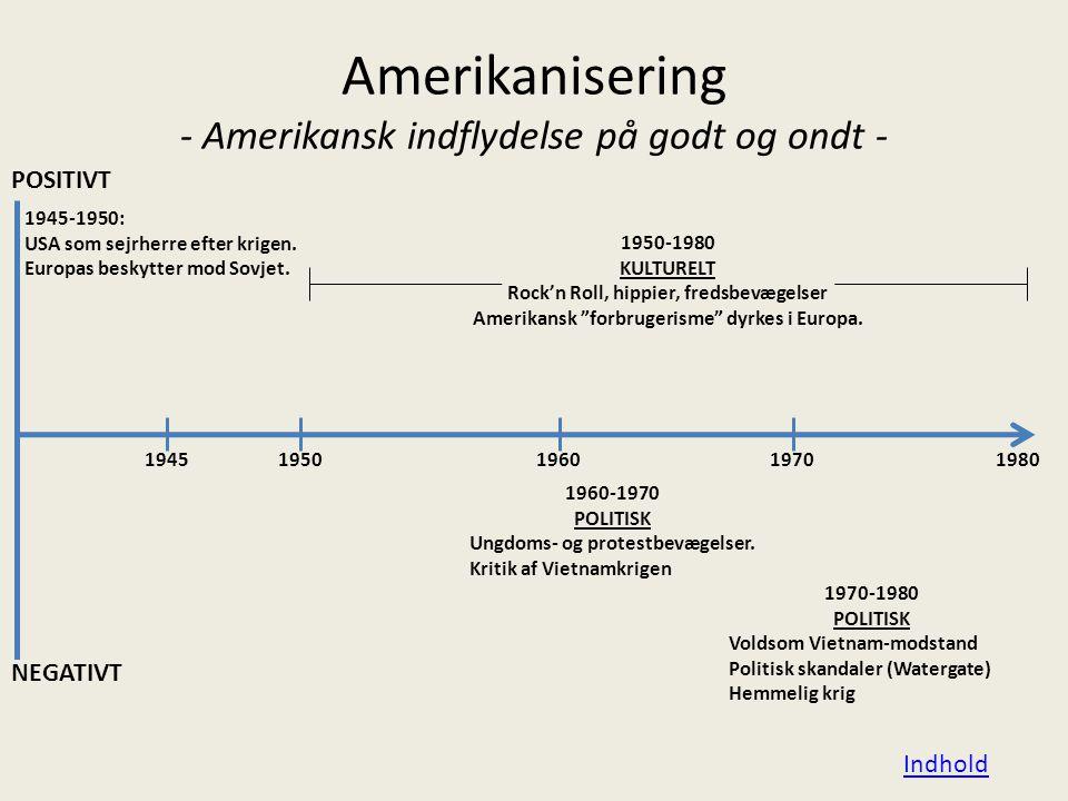 Amerikanisering - Amerikansk indflydelse på godt og ondt -